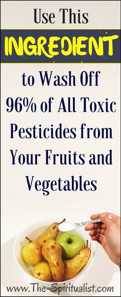 Use This INGREDIENT to Remove 96% of All Toxic Pesticides from Your Produce (So Simple, Yet so Effective!)