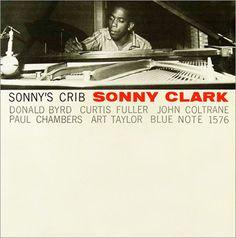 Sonny Clark - Sonny´s Crib (1958). Label: Blue Note. Design: Reid Miles. Photo: Francis Wolff
