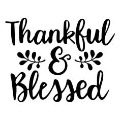 Silhouette Design Store - View Design svg quotes thankful and blessed Silhouette Design, Silhouette Cameo Projects, Silhouette Files, Silhouette Cutter, Vinyl Crafts, Vinyl Projects, Thankful And Blessed, Grateful, Blessed Family