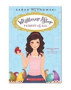 Whatever After #1: Fairest of All/Sarah Mlynowski