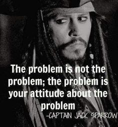 inspirational quotes & We choose the most beautiful charming life pattern: captain jack sparrow - quote - :) - the problem is.charming life pattern: captain jack sparrow - quote - :) - the problem is. most beautiful quotes ideas One Sentence Quotes, Great Quotes, Quotes To Live By, Top Quotes, Famous Inspirational Quotes, Short Quotes, Famous Film Quotes, Inspire Quotes, Funny Motivational Quotes