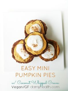 Healthy Mini Pumpkin Pie This recipe is vegan, gluten free, all natural ingredients, high fiber, delicious, easy and individual servings.