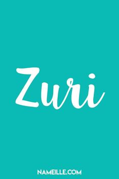 Zuri I Baby Names You Haven't Heard Of I Nameille.com