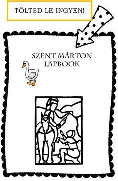 Szeretnéd, ha gyermeked többet tudnak Szent Mártonról, mint hogy az ünnepén libát szoktak enni, és lámpásokkal felvonulni? Stories For Kids, Happy Kids, Coloring Pages, Diy And Crafts, Poems, Martini, Techno, Education, Learning
