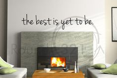 The Best is Yet to Be Phrase Wall Decal   Bedroom and by Round321, $35.00