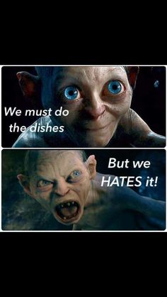 Dishes gollum - story of my life lol