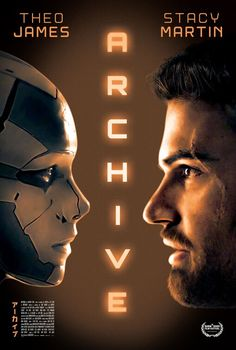 Archive 2020 Movies, Sci Fi Movies, Top Movies, Movies To Watch, Theo James, James Stacy, Stacy Martin, Charlie Carver, Internet Movies