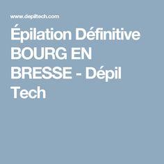 Épilation Définitive BOURG EN BRESSE - Dépil Tech
