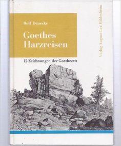 Rolf Denecke: Goethes Harzreisen (1991)