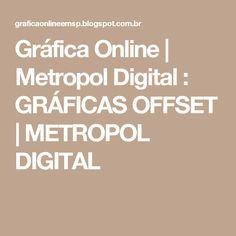 Gráfica Online | Metropol Digital : GRÁFICAS OFFSET | METROPOL DIGITAL