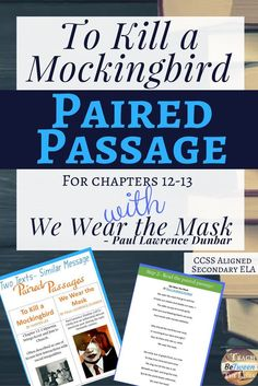 Help students understand the theme of social injustice in To Kill a Mockingbird with this Paired Passage. Students will read a carefully selected passage from chapter 12 in To Kill a Mockingbird and discuss the guided discussion questions in small groups or as a whole class. Then students will close read the poem, We Wear the Mask by Paul Lawrence Dunbar.  #Tokillamockingbird #pairedpassagestokillamockingbird