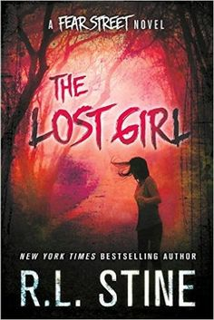 Buy The Lost Girl by R. Stine at Mighty Ape NZ. Generations of children and teens have grown up on R. Stine's bestselling and hugely popular horror series, Fear Street and Goosebumps. Lost Girl, Ya Books, Books To Read, Horror Tale, New Teen, Books For Teens, Teen Books, New Students, Love Book