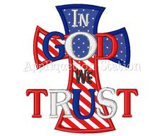 In God We Trust Cross Flag Applique Machine Embroidery Design Pattern Download Patriotic 4th of July Red White Blue