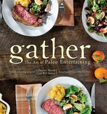 Gather, the Art of Paleo Entertaining by Bill Staley and Hayley Mason. #Kobo #eBook