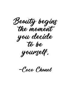 Coco Chanel Quote – Beauty begins the moment you decide to be yourself. Excited to share the latest addition to my shop: Coco Chanel Quote – Beauty begins the moment you decide to be yourself. Peace Quotes, Quotes To Live By, Life Quotes, Quotes On Style, Hair Quotes, Makeup Quotes, Lipstick Quotes, Citations Chanel, Parfum Chanel