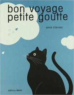 Amazon.fr - Bon voyage petite goutte - Anne Crausaz - Livres