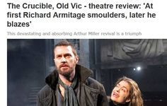 """THE EVENING STANDARD REVIEW: """"Armitage at first smoulders, all dark looks and muscular seriousness. Later he blazes, raging against the paranoid insanity that engulfs him — and also against his own fallibility. """" http://www.standard.co.uk/goingout/theatre/the-crucible-old-vic--theatre-review-at-first-richard-armitage-smoulders-later-he-blazes-9584059.html"""
