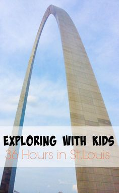 Exploring with Kids: 36 Hours in St. Louis