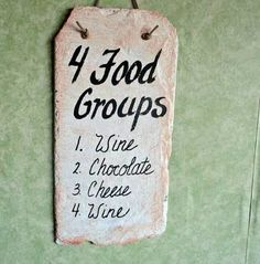 Wine is at the top of my food group!