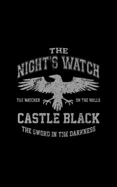 Night's watch- Night's watch Night's watch - Game Of Thrones Poster, Got Game Of Thrones, Game Of Thrones Funny, Game Of Thrones Houses, Watchers On The Wall, Doodle Wall, House Games, Hip Hop Art, Tattoo Ideas