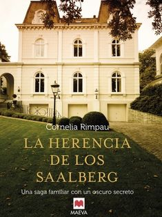 Buy La herencia de los Saalberg: Una saga familiar con un oscuro secreto. by Cornelia Rimpau, Mª José Díez Pérez and Read this Book on Kobo's Free Apps. Discover Kobo's Vast Collection of Ebooks and Audiobooks Today - Over 4 Million Titles! I Love Books, Books To Read, Beautiful Cover, I Love Reading, Book Nooks, Book Title, Book Quotes, Good Movies, Book Lovers