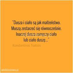 Dusza i ciało są jak małżeństwo... #Tsatsos-Konstantios,  #Ciało, #Dusza…