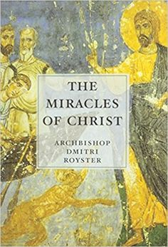 The Miracles of Christ Paperback – January, 1999 by Dmitri Royster (Author)