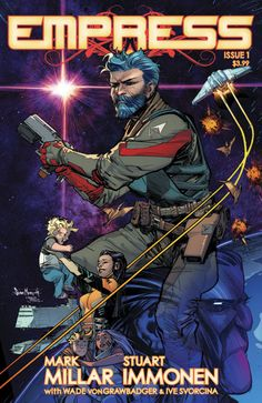 Mark Millar On Making Empress A True Space Opera, Working With Immonen + More! Book Cover Art, Comic Book Covers, Comic Book Characters, Comic Books Art, Steve Mcniven, Stuart Immonen, Space Opera, Mark Millar, Star Wars