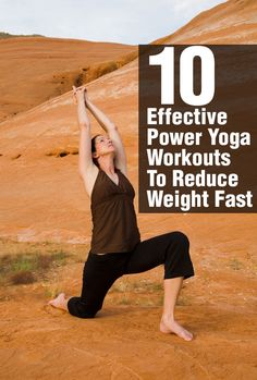 10 Effective Power Yoga Workouts To Reduce Weight Fast #yoga #poweryoga #weightloss