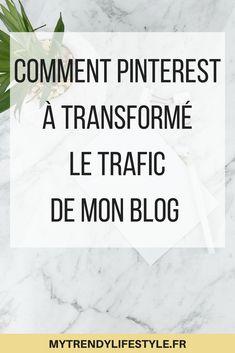 Découvrez comment Pinterest a transformé le trafic de mon blog en quelques mois. #pinterest #blog #blogueur #mytrendylifestyle