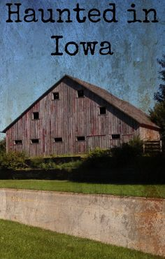 Real Haunts and Haunted Attractions in Iowa in this edition of Haunted in Iowa.