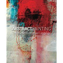 Read Jane Davies's book Abstract Painting: The Elements of Visual Language. Published on by Jane Davies Publications. Jane Davies, Painted Books, Painting Techniques, Watercolor Techniques, Art Education, Art Lessons, Making Ideas, Book Art, Art Photography