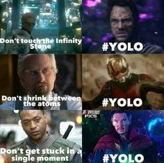 I would just like to say that Doctor Strange is saying YOLO but he lives more than once... :)