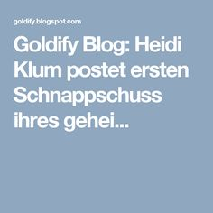 Goldify Blog: Heidi Klum postet ersten Schnappschuss ihres gehei...