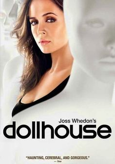 """Dollhouse"" TV Show on FOX (2008 - 2010) --- Programmable 'doll' for hire Echo is routinely implanted with the memories and skills she needs to carry out her missions. After her handlers erase her mind, she tries to understand the recollections that are starting to creep into her consciousness."