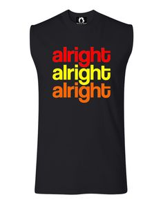 Adult Alright Alright Alright Sleeveless Tank Top T-Shirt