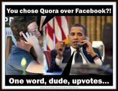 Lots of captions about Obamacare and the NSA, but this reference to the fact that President Obama has an account on Quora won. In case you don't recognise him, that's Mark Zuckerberg, CEO of Facebook, on the left.