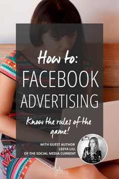 How To: Facebook Advertising: I am so excited to welcome another amazing boss lady to the blog today, Miss Lesya Liu, the creative genius behind The Social Media Current, to share her brilliant insight and expertise on how to do Facebook adverting the right way.
