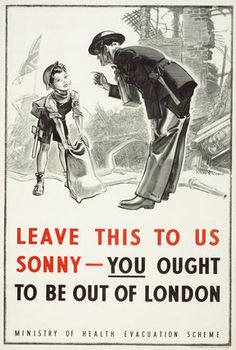 """""""Leave This to Us, Sonny - You Ought to be Out of London"""" ~ children during WW2 in England were sent to Canada"""