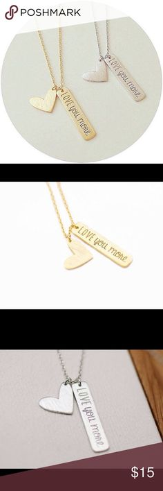 """Love You More Necklace New love you more necklace. Gold or silver plated. Chain is 18"""" Jewelry Necklaces"""