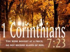 {1 Corinthians 7:23} I'm a slave until I'm debt-free!