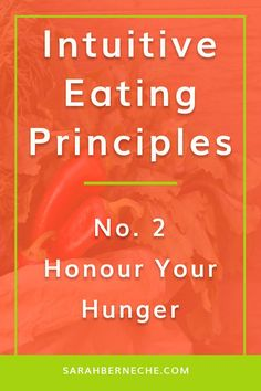 Emotional eating   Intuitive eating   body positive   health at every size   holistic nutrition   food psych. Intuitive eating principle: No 2 honour your hunger.