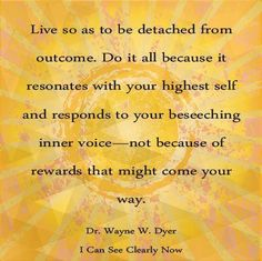 Detach from outcome
