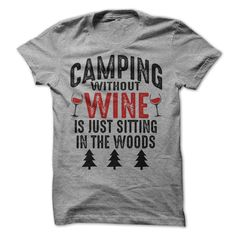 Camping Without Beer Is Just Sitting In The Woods T-Shirt. Funny Camping T-Shirt from Happy Camper Outfitters. Funny Shirts Women, Funny Tshirts, T Shirts For Women, Princess Bubblegum, Camping Signs, Camping Ideas, Camping Stuff, Funny Camping, Rv Camping