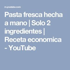Pasta fresca hecha a mano   Solo 2 ingredientes   Receta economica - YouTube