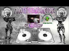Frances Dj & MadameCore - Werbo Loco