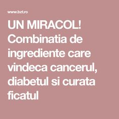 UN MIRACOL! Combinatia de ingrediente care vindeca cancerul, diabetul si curata ficatul Metabolism, Good To Know, Fii, Cancer, Health And Fitness