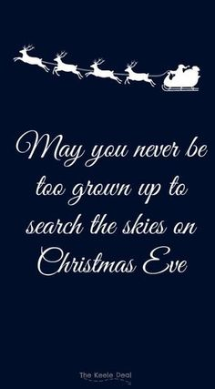 Merry Christmas Quotes : Illustration Description may-you-never-be-too-grown-up-to-search-the-skies-on-christmas-eve Christmas Eve Quotes, Christmas Wishes, Christmas Traditions, Family Christmas, All Things Christmas, Christmas Holidays, Merry Christmas, Christmas Ideas, Christmas Verses
