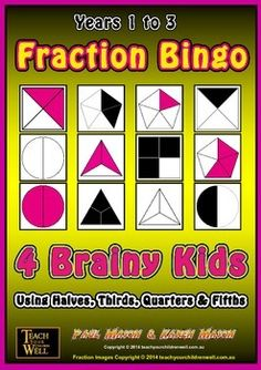 Fraction Bingo 4 Brainy Kids - 32 Game Cards.Suitable for Years 1 to 3.We also have Fraction Bingo 4 Fantastic Students - Year 3 to 5 LOOK at the SAMPLE BOOKLET when you click PREVIEW. It provides a few samples of Fraction Bingo game cards.This resource uses fraction shapes with:0/1, 1/10/2, 1/2, 2/20/3, 1/3, 2/3, 3/30/4, 1/4, 2/4, 3/4, 4/40/5, 1/5, 2/5, 3/5, 4/5, 5/5There are 32 Fraction Bingo Game Cards provided with this set.There are a few different Fraction Bingo CALL CARD sets to…