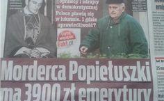 Morderca księdza Jerzego Popiełuszki ma prawie 4 tys. emerytury. Jego mocodawcy jeszcze więcej. A ofiary SB żyją za grosze